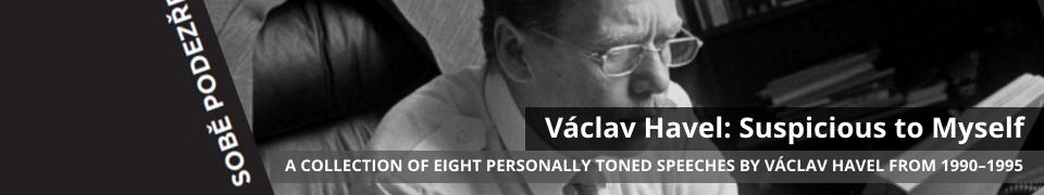 Václav Havel: Suspicious to Myself