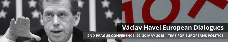 Václav Havel European Dialogues, 2nd Prague Conference, 29–30 May 2015