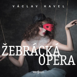 Václav Havel: The Beggar's Opera – A Play About Morality and Manipulation